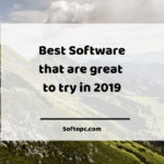 Best Software that are great to try in 2019