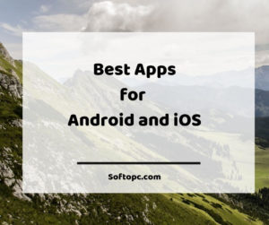 Best apps for android and ios