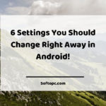 6 Settings You Should Change Right Away in Android