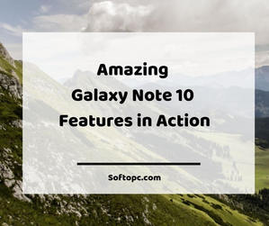 Amazing Galaxy Note 10 Features in Action